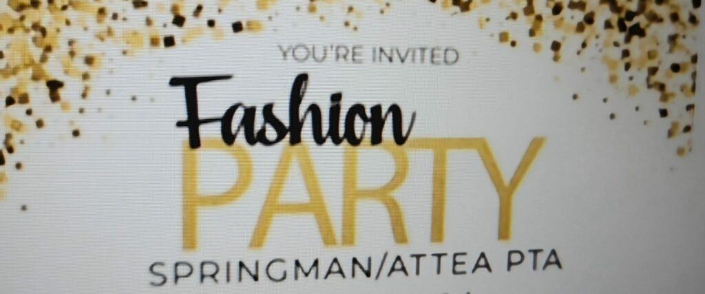You're Invited: Fashion Party - Springman/Attea PTA
