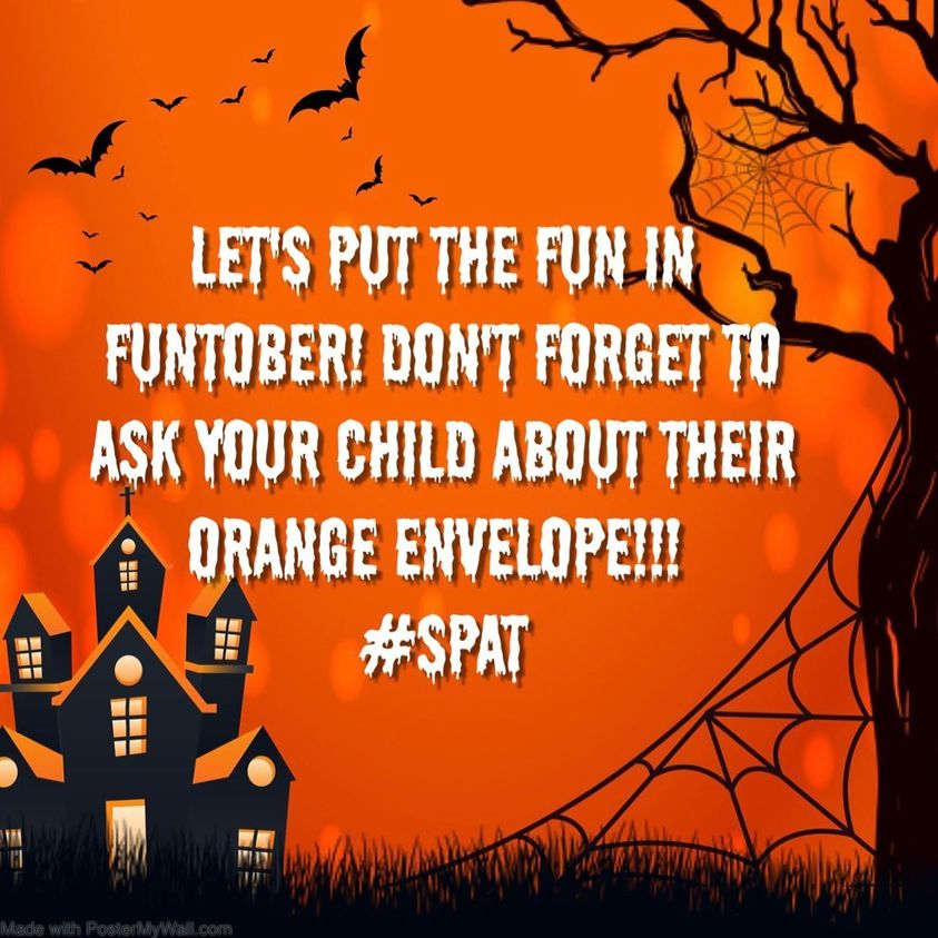 """Orange background, with bats, tree, spider web, and house. Text: """"Let's Put the fun in Funtober! Don't forget to ask your child about their orange envelope!! #spat"""""""